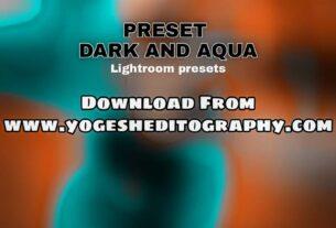 dark and aqua tone lightroom preset download